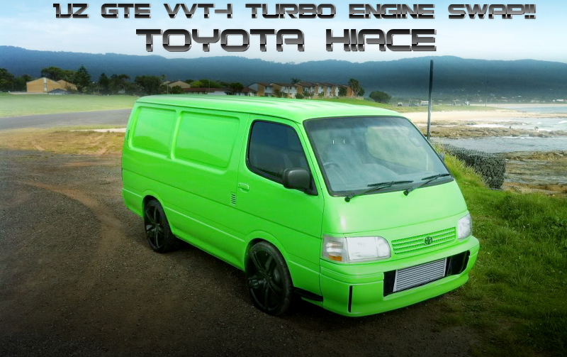 VVT-i仕様1JZ-GTEターボエンジンスワップ!H100型TOYOTAハイエースのオーストラリア中古車を掲載!