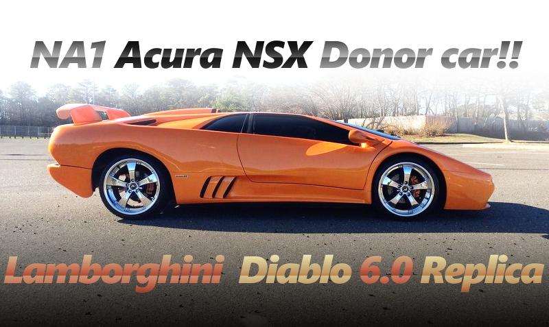 VTECサウンド炸裂!!NA1型アキュラNSXベース!ランボルギーニ・ディアブロ6.0レプリカのアメリカ中古車を掲載。
