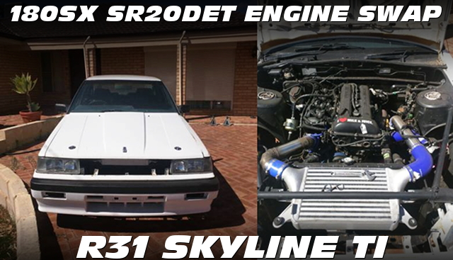 180SX用SR20エンジン換装S15タービン装着!S14用ECU制御!ドリフトスペックR31スカイライン4ドアTIのオーストラリア中古車を掲載!
