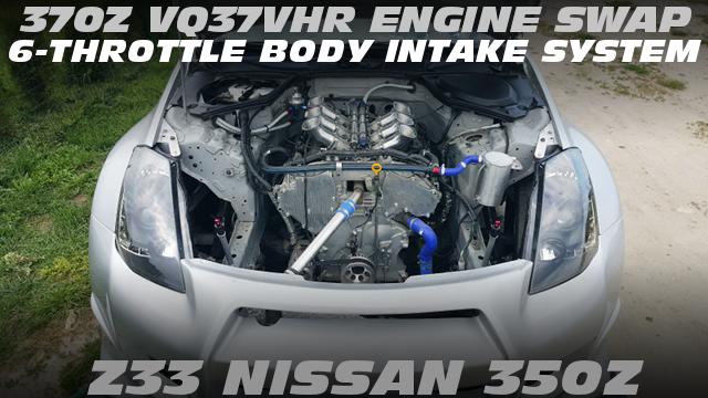 370Z用VQ37VHRエンジンスワップ6連スロットル化!モーテックM800制御!Z33日産350Zのアメリカ中古車を掲載!