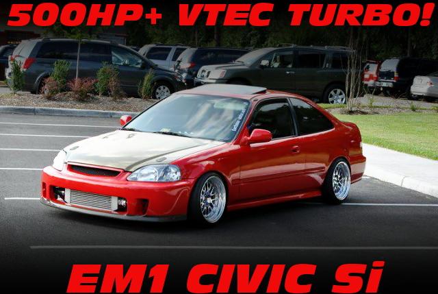 500馬力以上!B18A改2Lブロック+B16A型VTECヘッド!GT35Rウエストゲートターボ!EM1シビッククーペSiのアメリカ中古車を掲載!