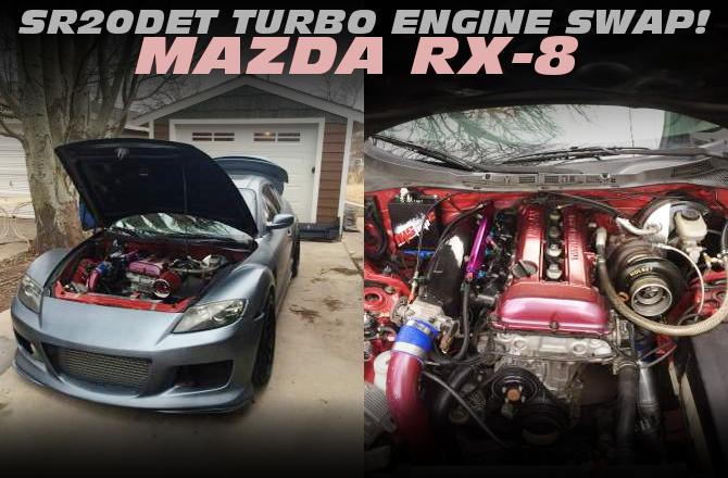 400馬力!SR20DETエンジンスワップHOLSETタービン!マツダRX-8のアメリカ中古車を掲載!