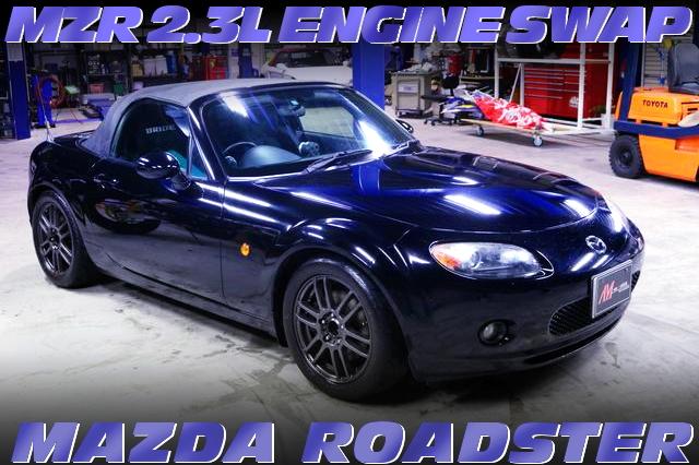 2.3リッターMZR型エンジン移植!6速MT組み合わせ!3代目NC系MAZDAロードスターの国内中古車を掲載!
