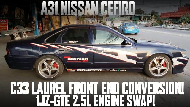 C33日産ローレル顔仕上げ!1JZ-GTEエンジン移植ビッグシングルタービン!A31初代日産セフィーロのタイ中古車を掲載