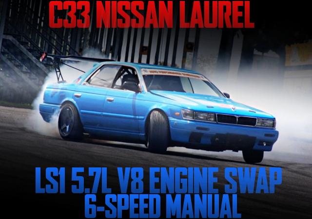 LS1型5.7リッターV8エンジンスワップ!6速マニュアルシフト!ドリフト仕様C33日産ローレルのオーストラリア中古車を掲載
