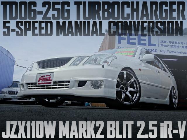 1JZ改TD06-25Gタービン!5速マニュアルミッション!JZX110W型トヨタ・マークIIブリット2.5iR-Vの国内中古車を掲載