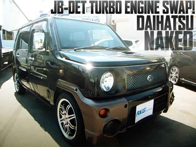 JB-DET直4ターボエンジンスワップ!5速マニュアル!ダイハツ・ネイキッドの国内中古車を掲載