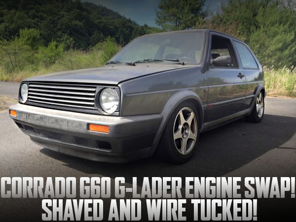 Gラーダー!コラードG60用スーパーチャージャーEG換装!フルシェイブド+ワイヤータック!VWゴルフ2後期GTIの国内中古車を掲載
