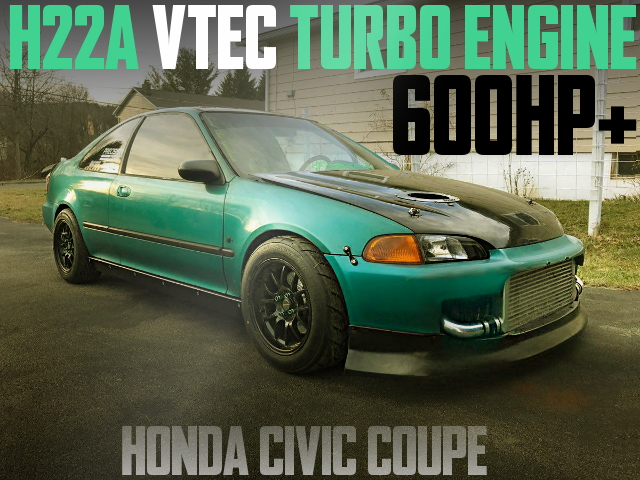 600HP H22A VTEC TURBO CIVIC COUPE