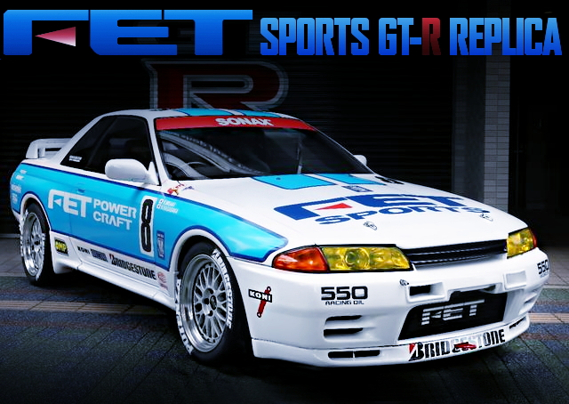 GROUP A FET SPORTS GT-R REPLICA