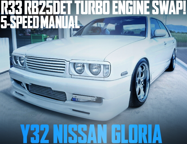 Y32 GLORIA RB25 TURBO 5-SPEED MANUAL