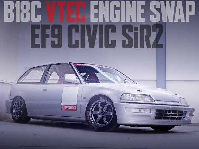B18C VTEC SWAP EF9 CIVIC SiR2