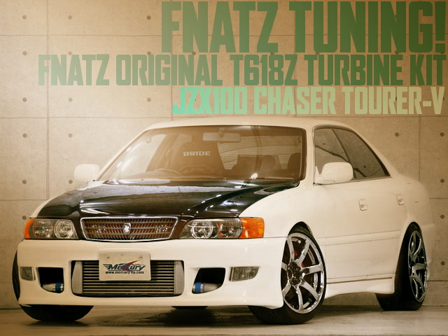 FNATZ TUNING JZX100 CHASER TOURER-V