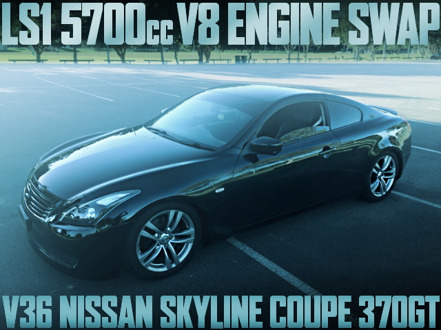LS1 V8 SWAP V36 SKYLINE COUPE 370GT