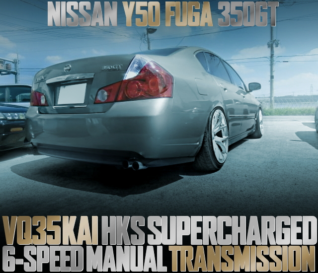 Y50 FUGA 350GT HKS SUPERCHARGER AND 6MT CONVERSION