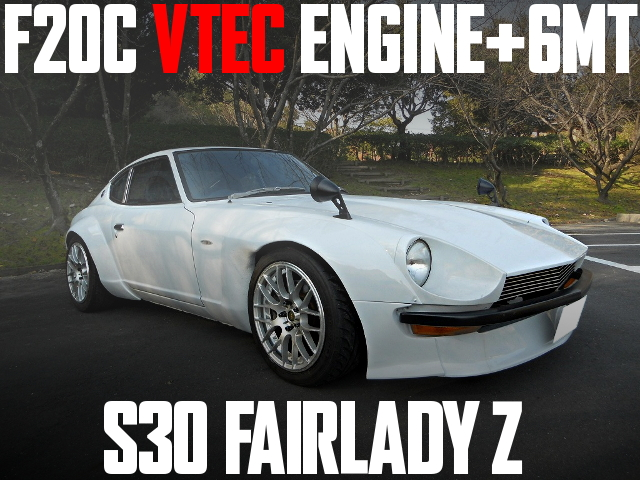 F20C VTEC ENGINE SWAP S30 FAIRLADY-Z