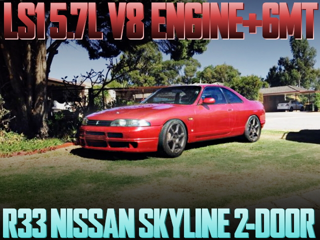 LS1 V8 ENGINE 6MT R33 2-DOOR