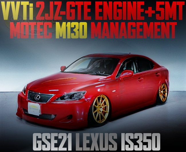 VVTi 2JZ-GTE SWAP 5MT GSE21 LEXUS IS350