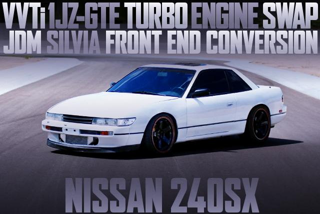 1JZ-GTE SWAP SILVIA FACE NISSAN 240SX