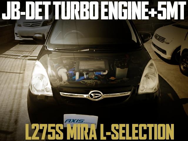 JB-DET TURBO ENGINE SWAP L275S MIRA