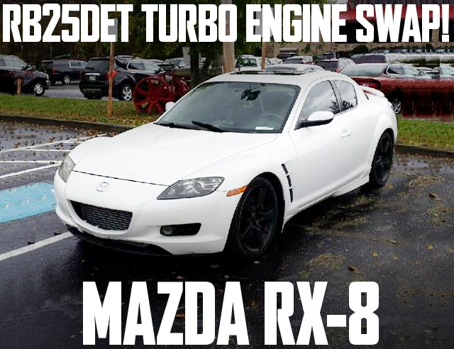 RB25DET SWAP MAZDA RX-8