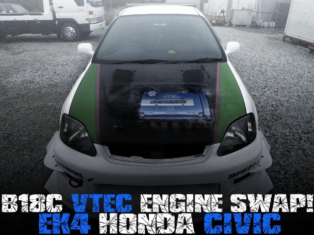 B18C VTEC ENGINE SWAP OF EK4 CIVIC