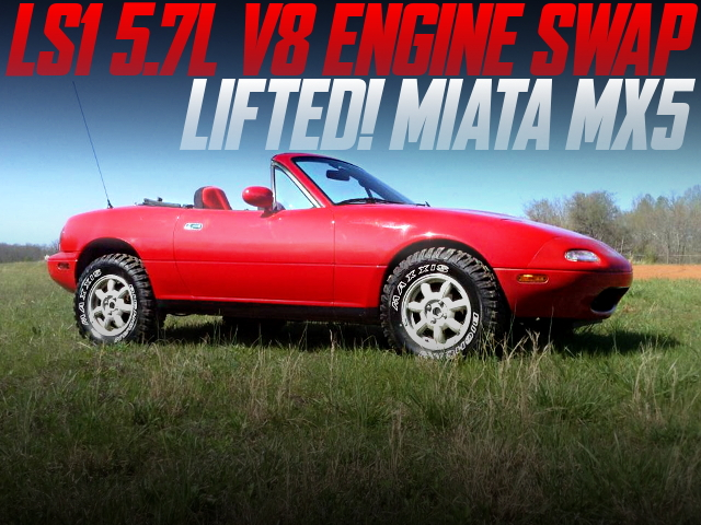 LIFTED AND LS1 V8 SWAP NA MIATA MX5