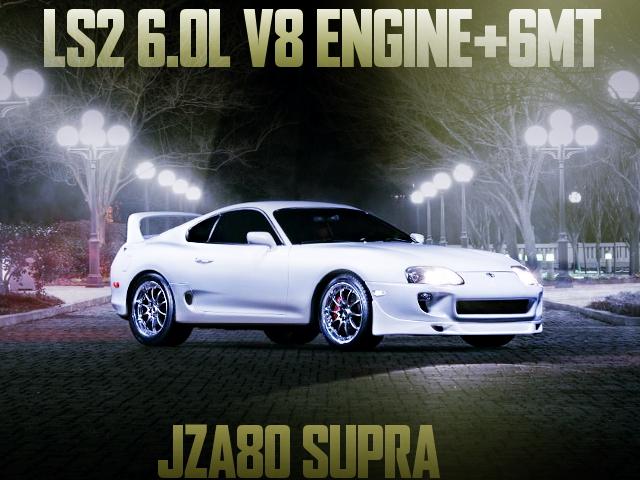 LS2 6000cc V8 6MT JZA80 SUPRA
