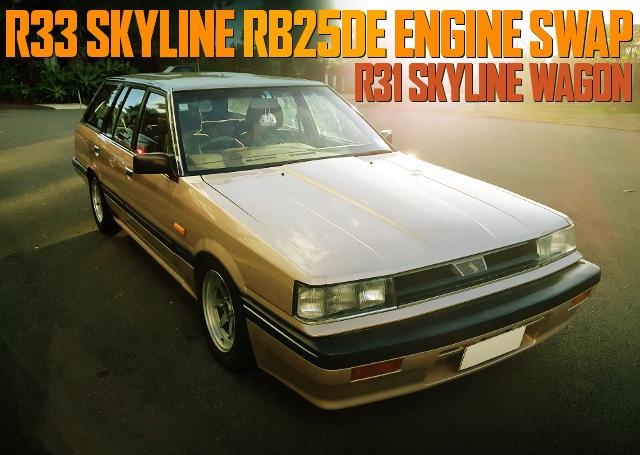 RB25DE SWAP R31 SKYLINE WAGON