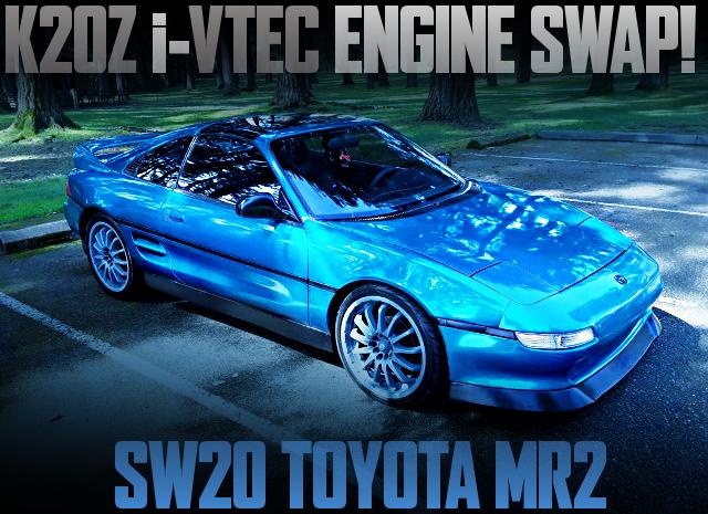 K20Z I-VTEC SWAP SW20 MR2