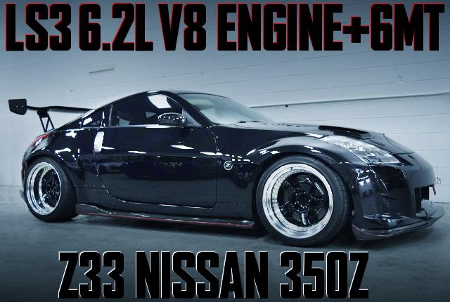 LS3 6200cc V8 Z33 350Z WIDEBODY