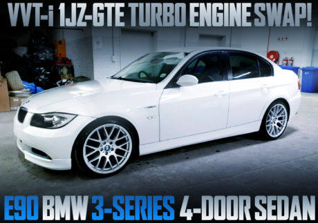 1JZ VVTi TURBO with E90 BMW 3-SERIES