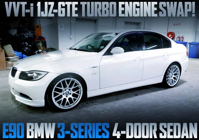 1JZ VVTi TURBO with E90 BMW 3-SERIES
