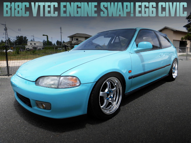 B18C VTEC ENGINE SWAP EG6 CIVIC