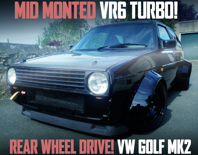MID MOUNTED VR6 TURBO VW GOLF MK2