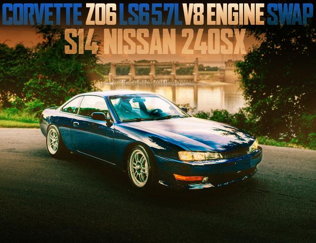 CORVETTE Z06 LS6 SWAP S14 240SX
