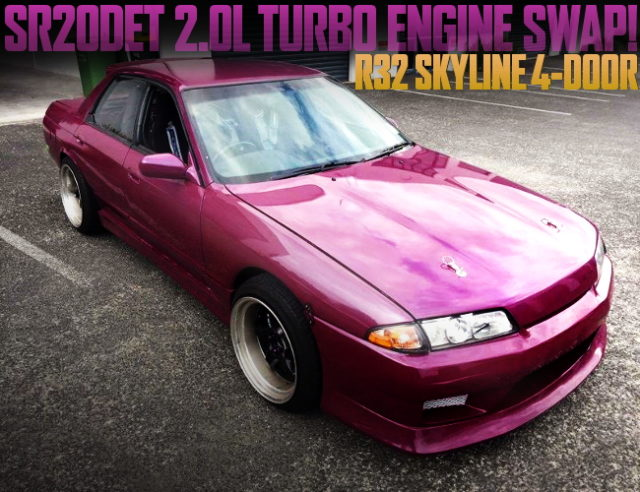 SR20DET SWAP R32 SKYLINE 4-DOOR