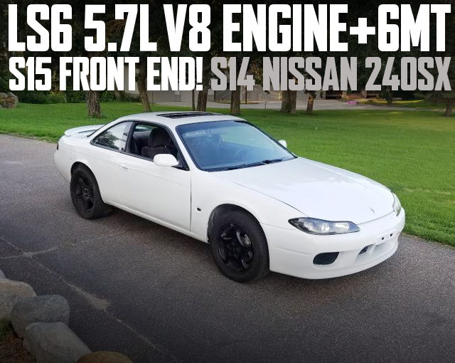 LS6 V8 ENGINE S15 FRONT END S14 240SX