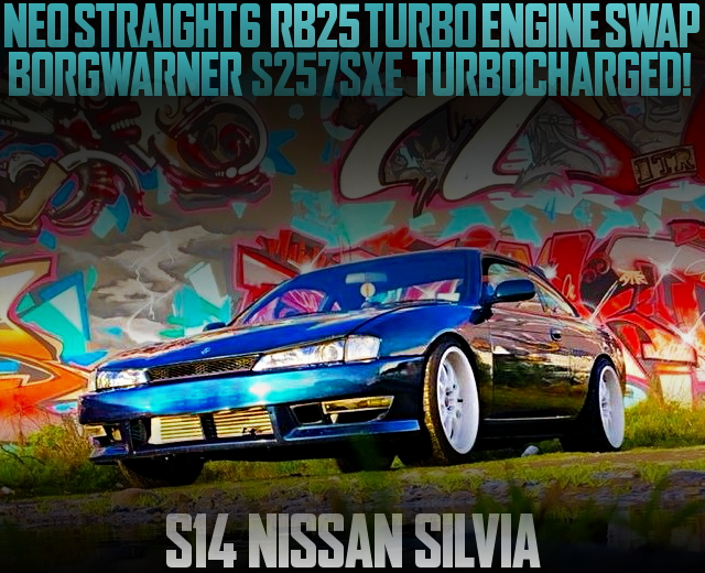 NEO6 RB25 TURBO SWAP S14 SILVIA KOUKI
