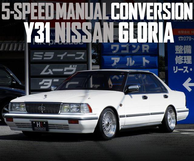 5MT CONVERSION Y31 GLORIA