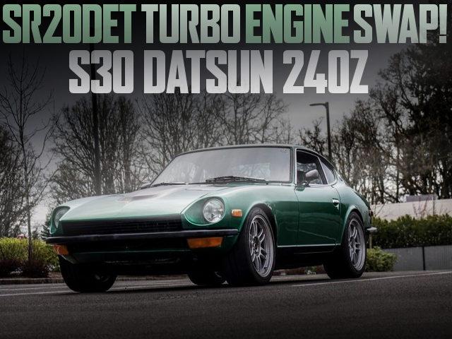 SR20DET ENGINE SWAP S30 DATSUN 240Z GREEN