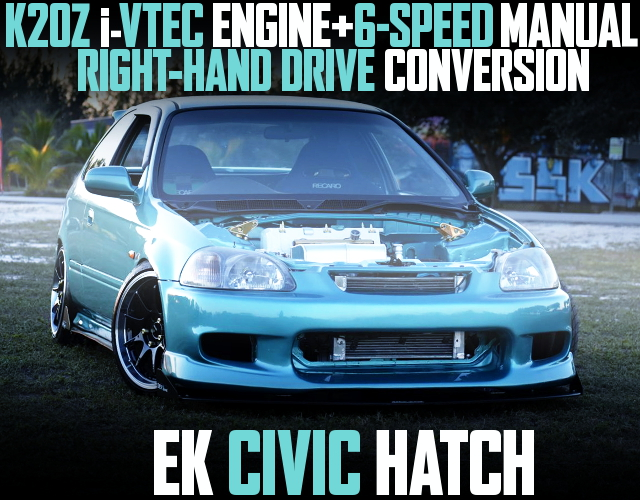 K20Z iVTEC with 6MT EK CIVIC
