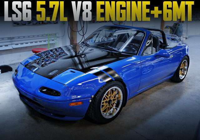 LS6 V8 ENGINE WITH 6MT 1st Gen MAZDA MIATA