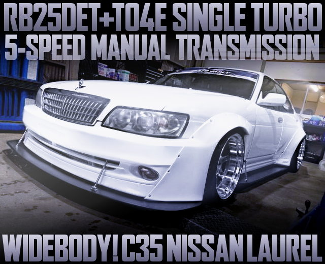 RB25 WITH TO4E TURBO OF C35 LLAUREL WIDEBODY