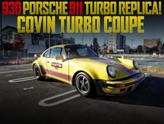PORSCHE 930 TURBO REPLICA COVIN TURBO COUPE