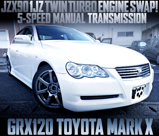 1JZ TWIN TURBO ENGINE WITH 5MT INTO GRX120 MARK-X