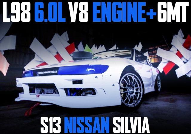 L98 6000cc V8 SWAP S13 SILVIA