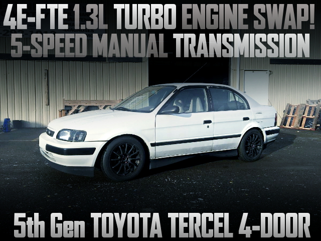 4EFTE TURBO ENGINE SWAP 5th Gen TOYOTA TERCEL
