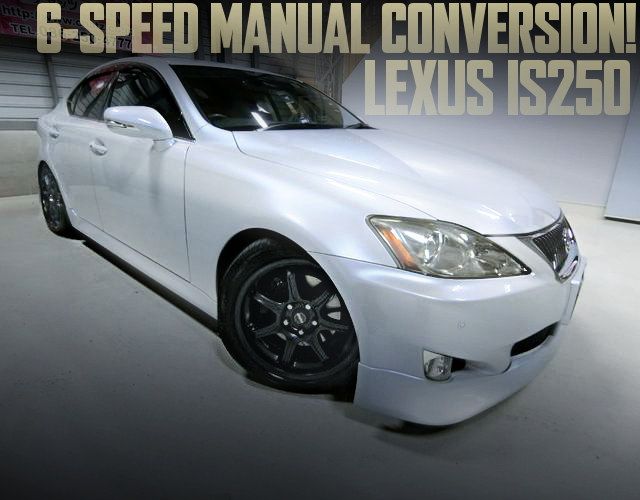 6-SPEED MANUAL CONVERsION GSE20 LEXUS IS250 SEDAN