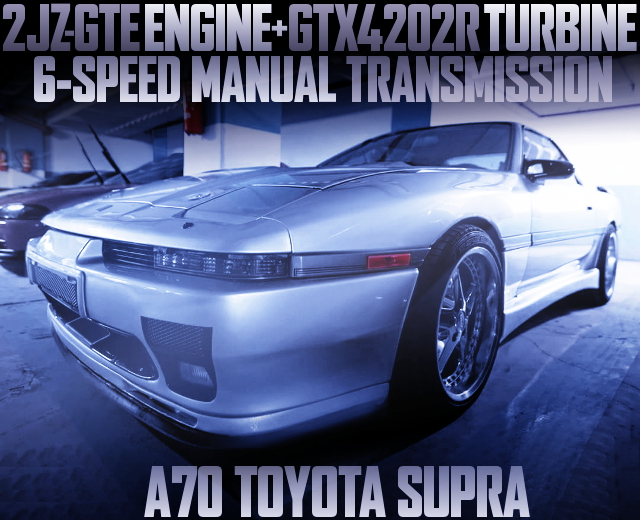 2JZ WITH GTX4202R TURBO AND 6MT A70 SUPRA